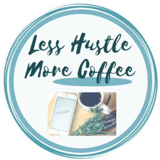 Less Hustle More Coffee